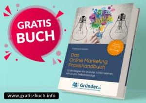 gratis-buch | Das Online Marketing Praxishandbuch, mit 32 Strategien für Gründer, Unternehmer und Selbständige